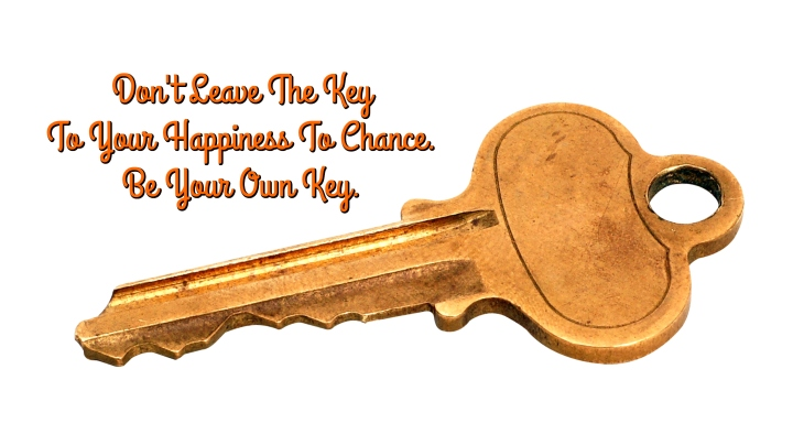 dont-leave-the-key-to-your-happiness-to-chance